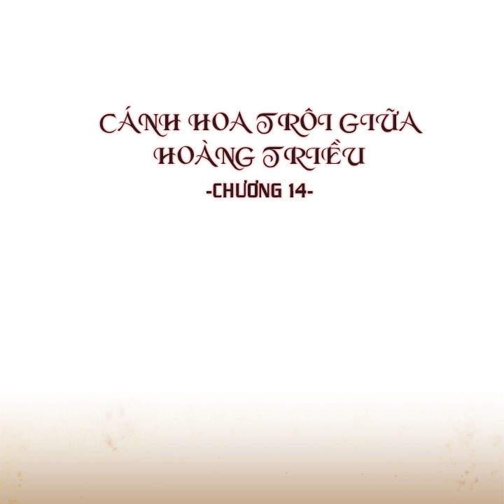 Cánh Hoa Trôi Giữa Hoàng Triều - Chương 14 - 0